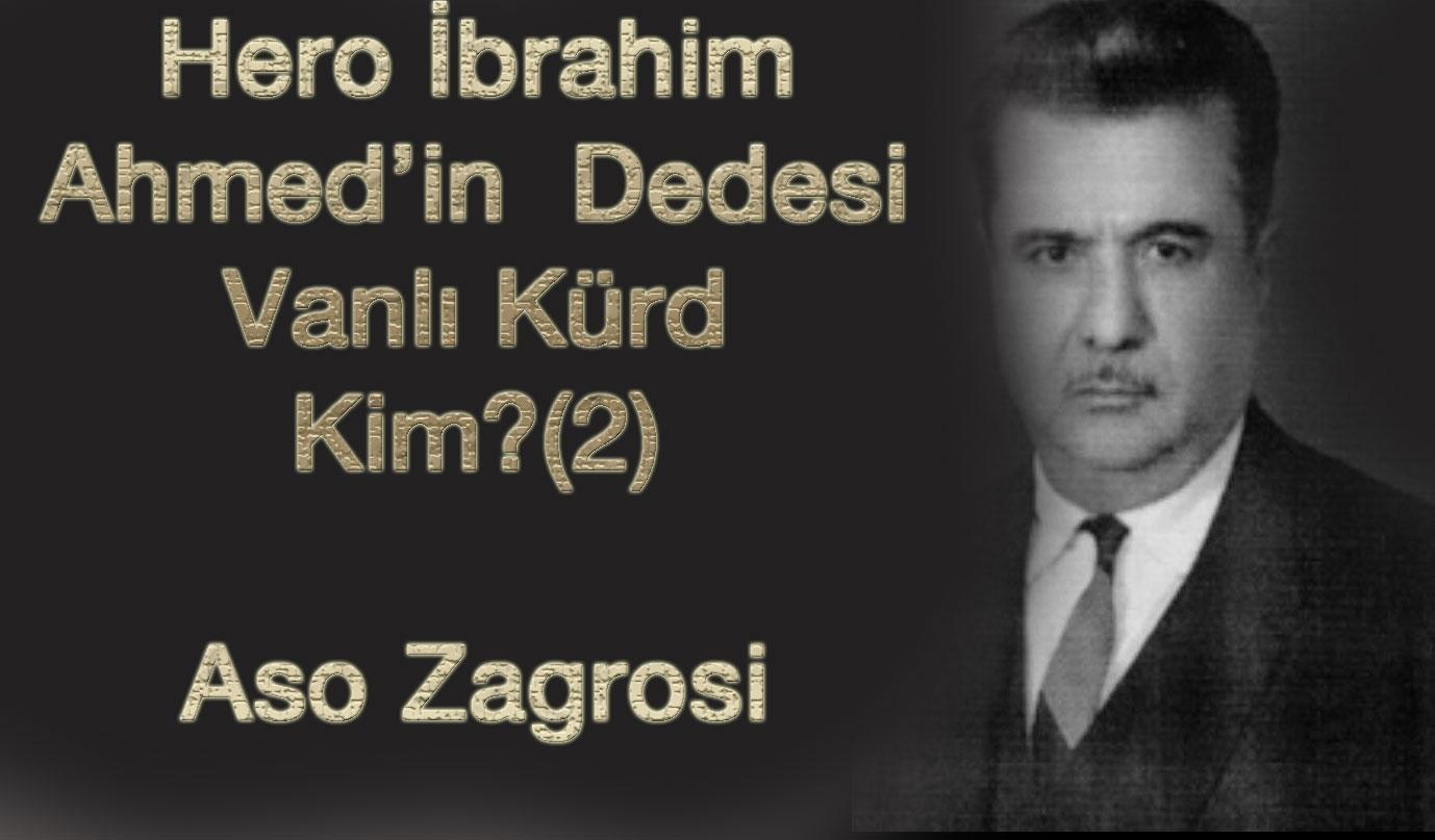Hero İbrahim Ahmed'in Dedesi Vanlı Kürd Kim?(2)