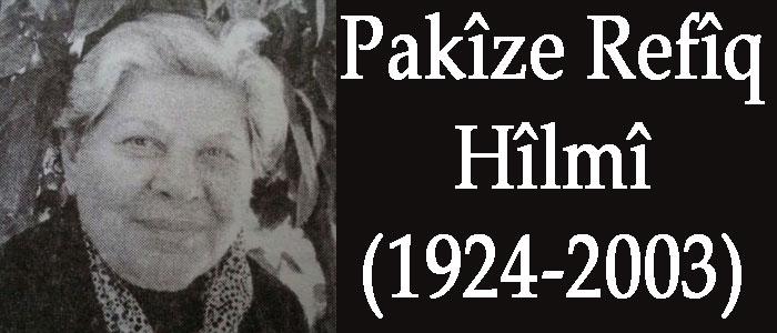 Pakîze Refîq Hîlmî (1924-2003)