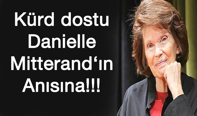 Kürd Dostu Madame  Mitterand'ın  Anısına !!!!