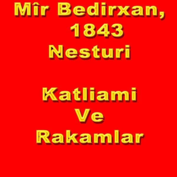 Mir Bedirxan ve 1843 Nasturi Katliamı