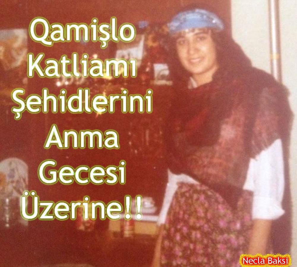 Qamişlo Katliamı Şehidlerini Anma Gecesi Üzerine!!
