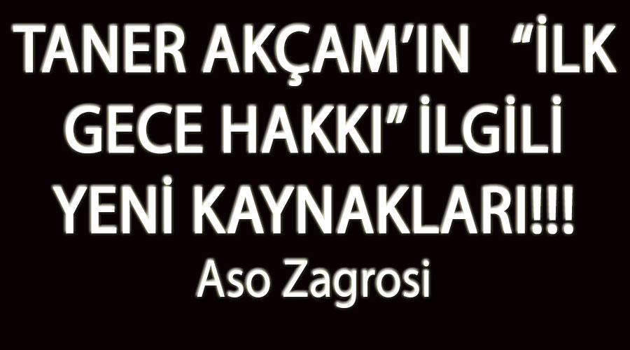 """TANER AKÇAM'IN""""İLK GECE HAKKI"""" İLGİLİ YENİ KAYNAKLARI!!!"""