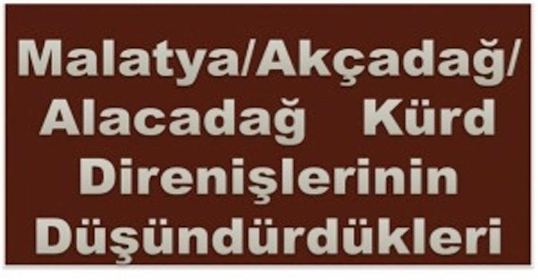 Akçadağ Kürd Direnişinin düşündürdükleri