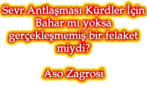 Sevr Antlaşması Kürdler İçin Bahar mı yoksa gerçekleşmemiş bir felaket miydi?